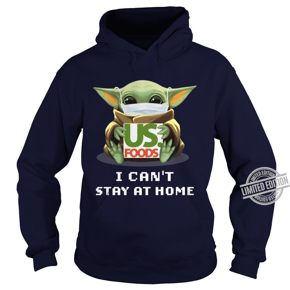 Baby Yoda And Us Foods I Can't Stay At Home Shirt