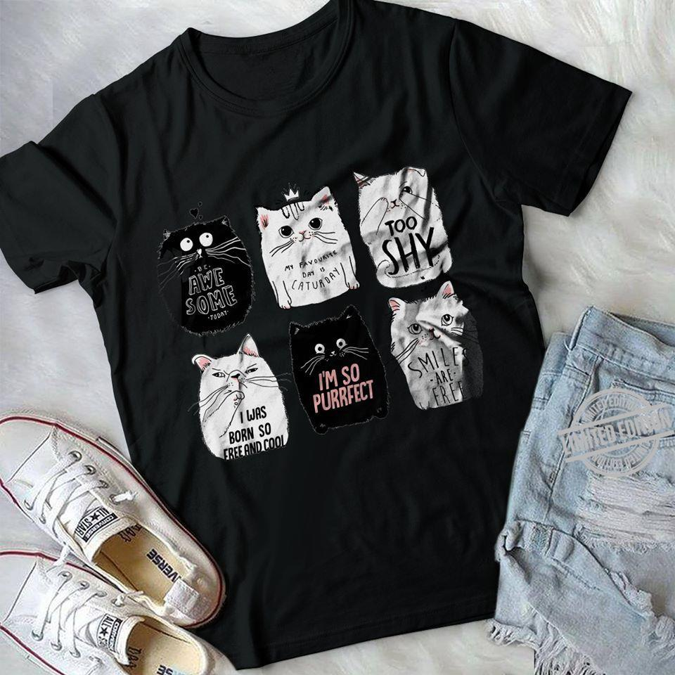 Be Awe Some Today My Favorite Day Is Caturday Too Shy I Was Born So Free And Cool Shirt
