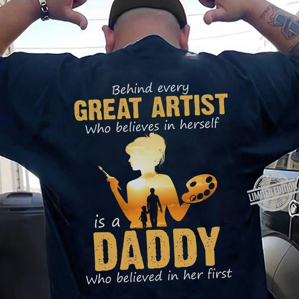 Behind Every Great Artist Who Believes In Herself Is A Daddy Who Believed In Her First Shirt