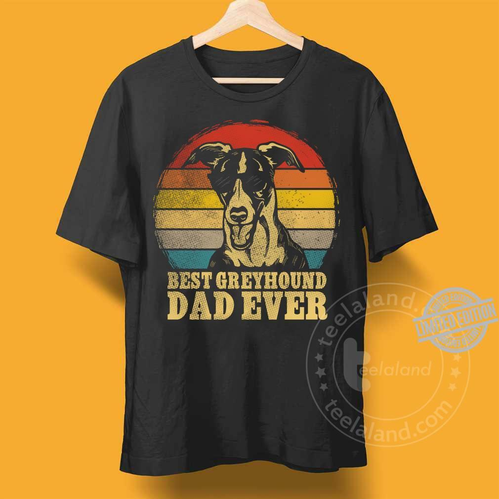 Best Greyhound Dad Ever Shirt