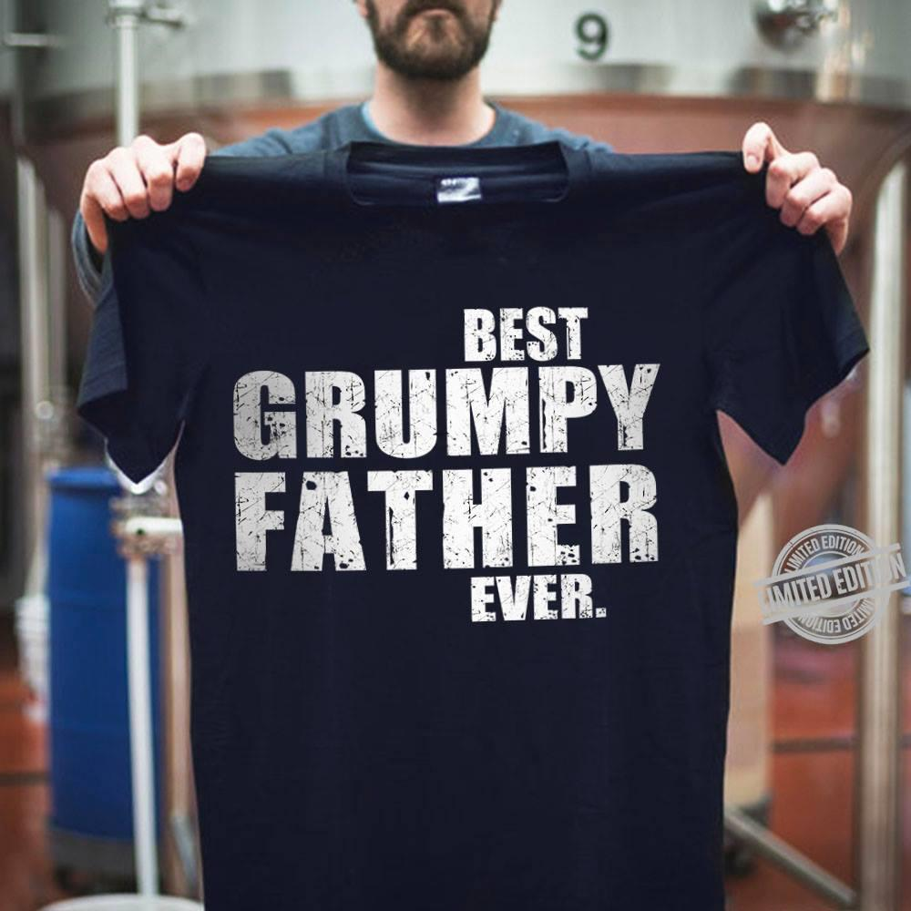 Best Grumpy Father Ever Shirt