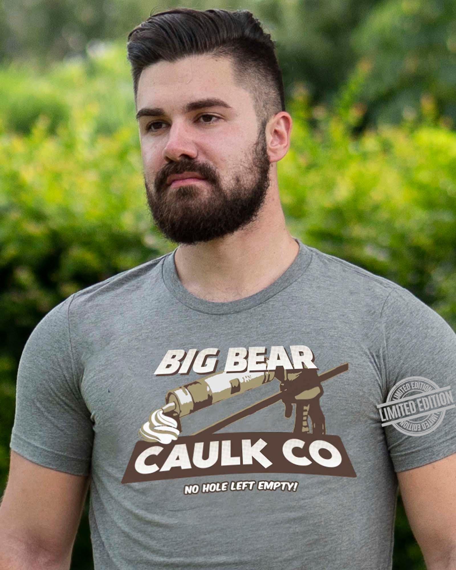 Big Bear Caulk Co No Hole Left Empty Shirt
