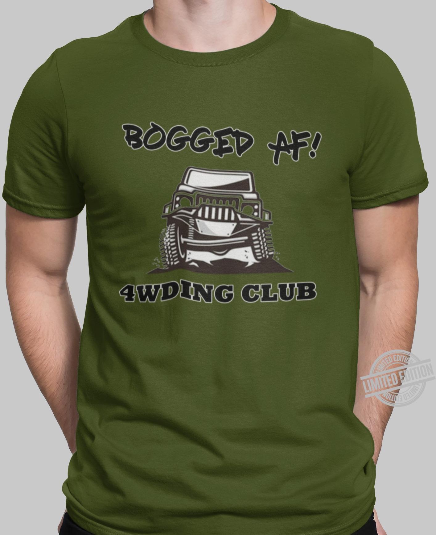 Bogged Af 4Wding Club Shirt