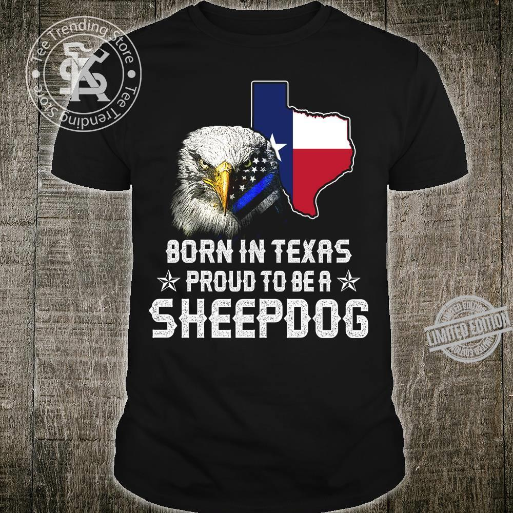 Born In Texas Proud To Be A Sheepdog Shirt