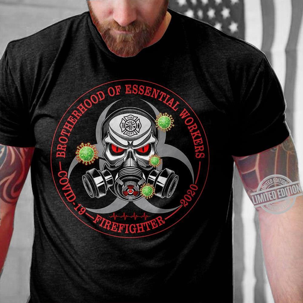 Brotherhood Of Essential Workers Covid 19 Firefighter 2020 Shirt