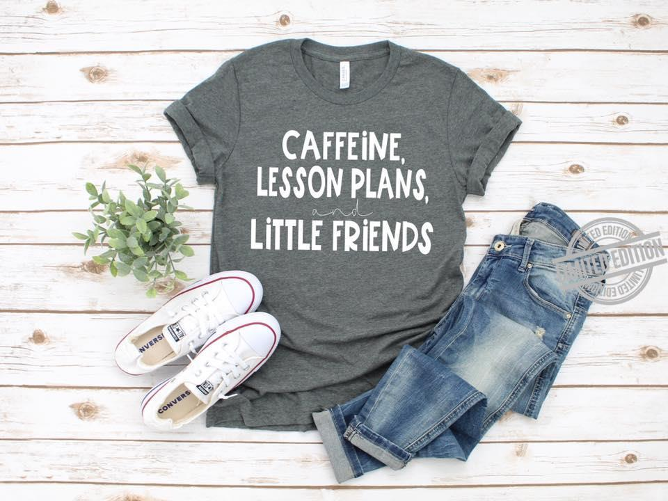 Caddeine Lesson Plans, Little Friends Shirt