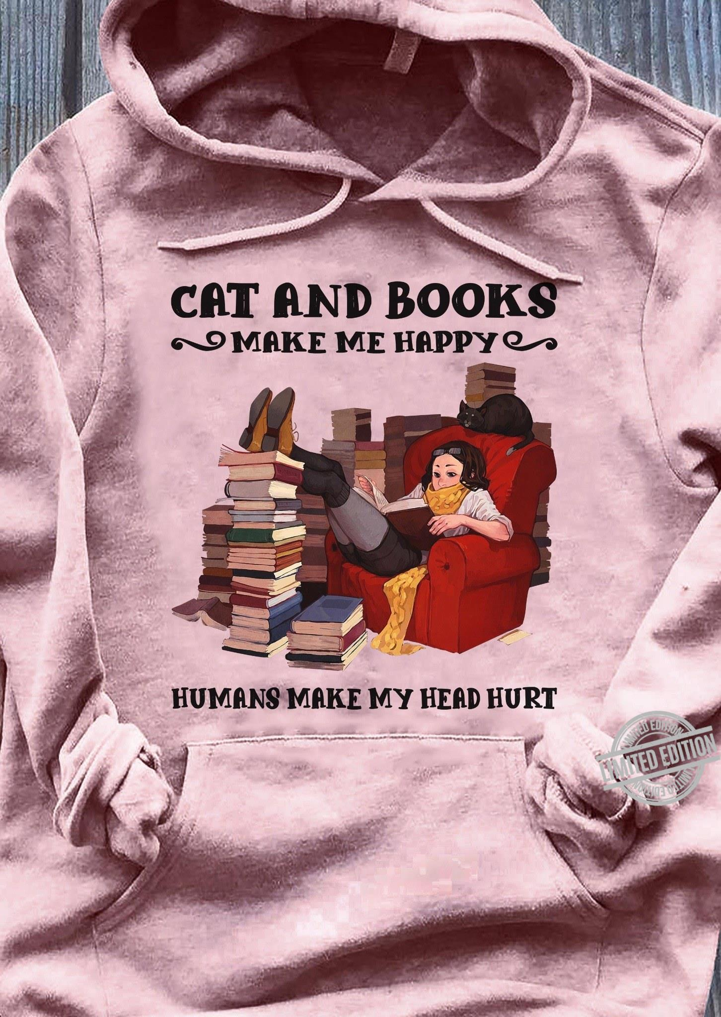 Cat And Books Make Me Happy Humans Make My Head Hurt Shirt