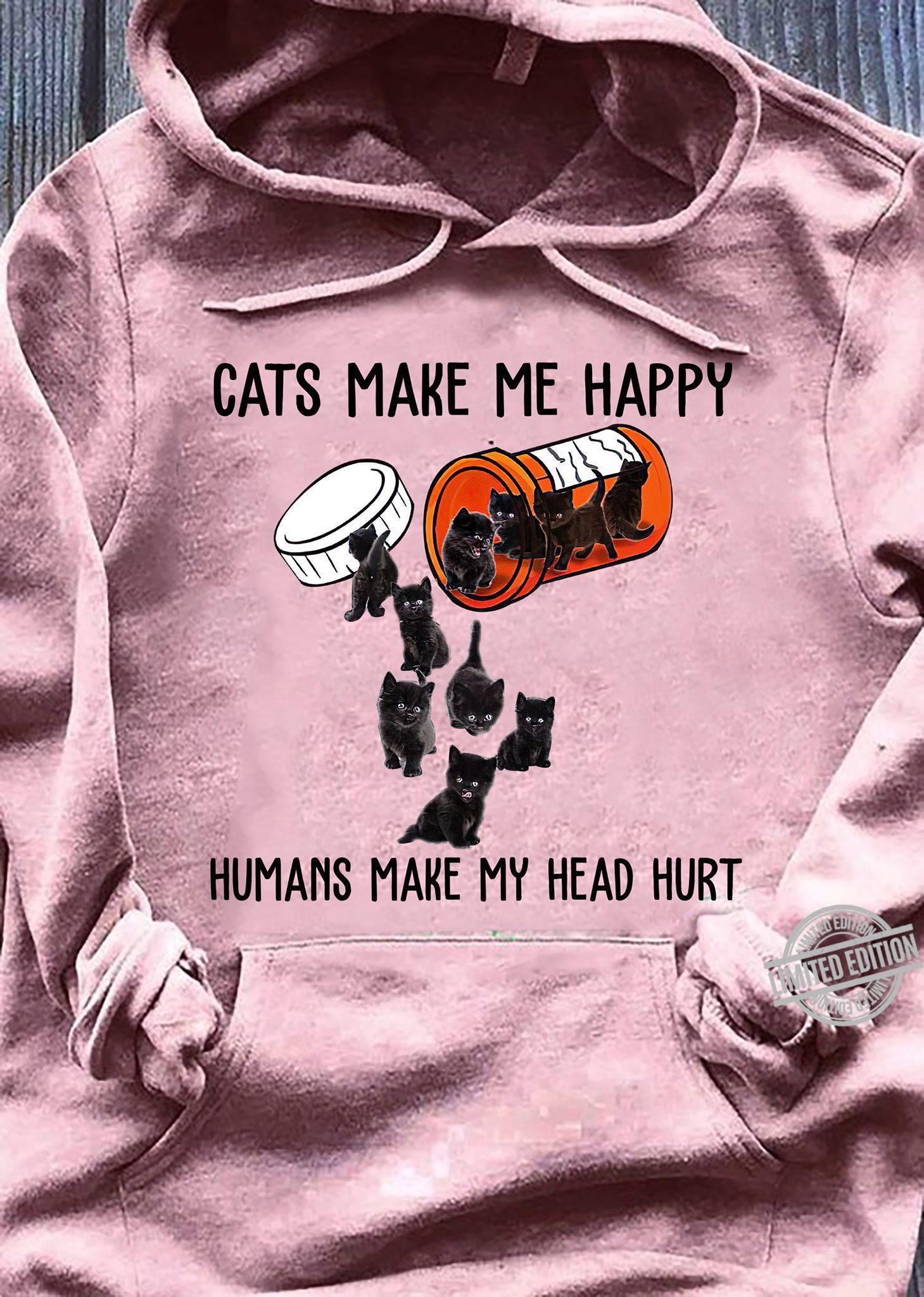 Cats Make Me Happy Humans Make My Head Hurt Shirt