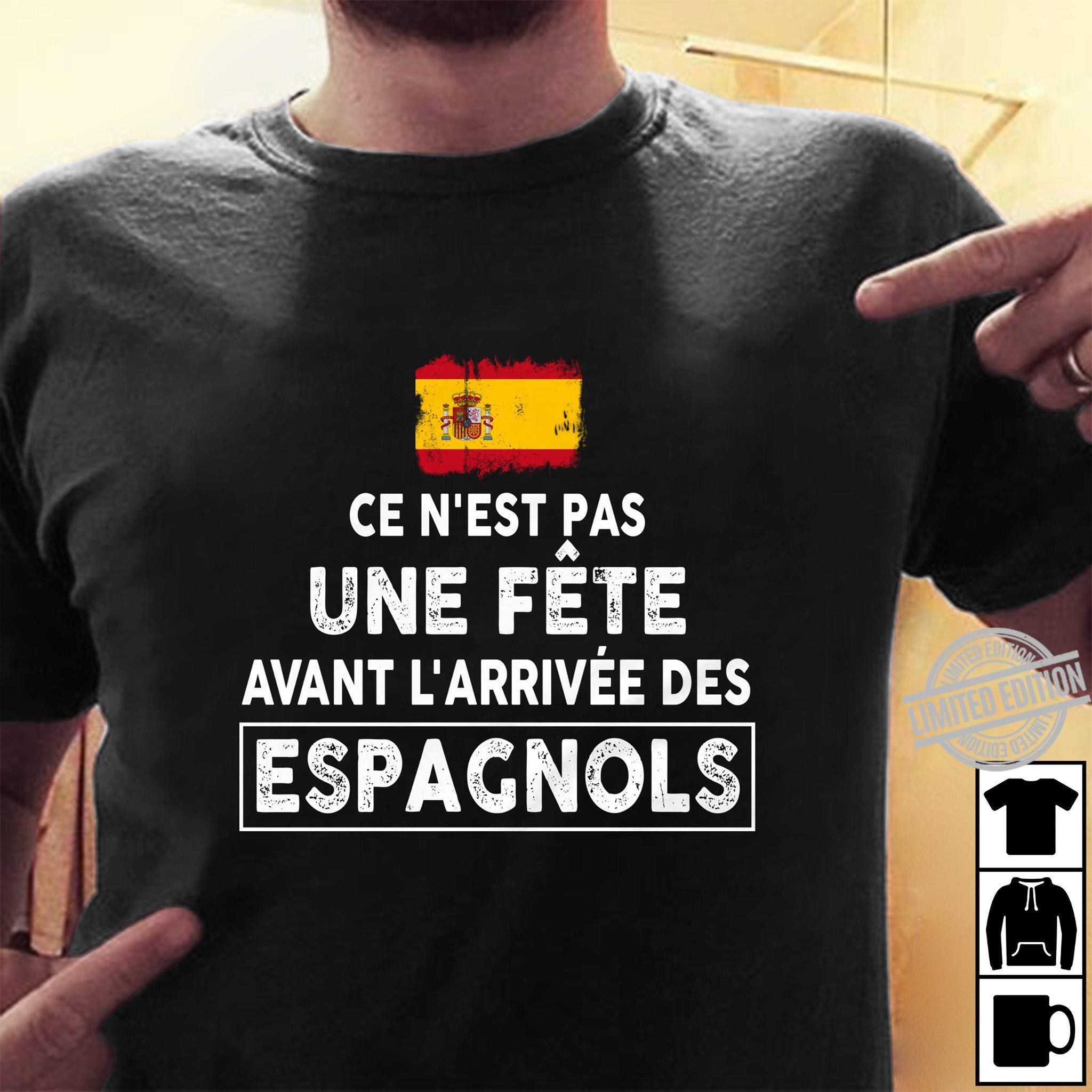 Ce N'est Pas Une Fete Avant L'arrivee Des Espagnols Shirt