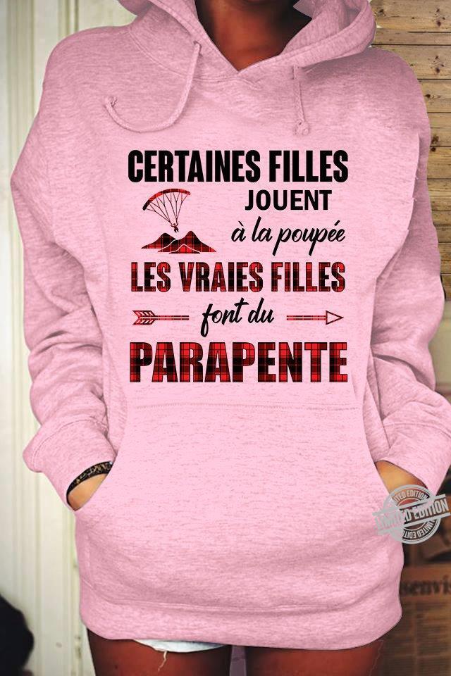 Certaines Filles Jouent A La Poupee Les Vraies Filles Font Du Parapente Shirt