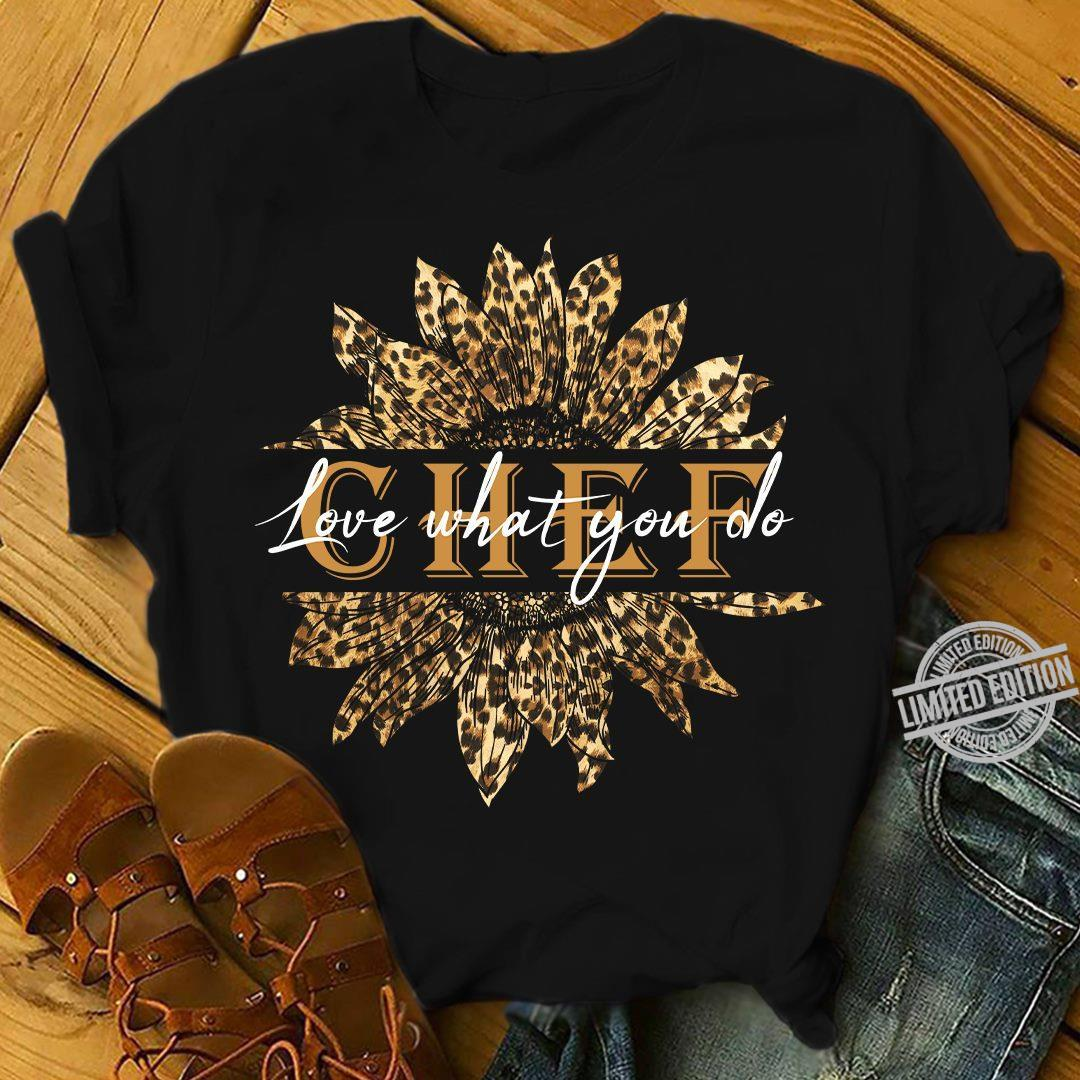 Chef Love What You Do Shirt