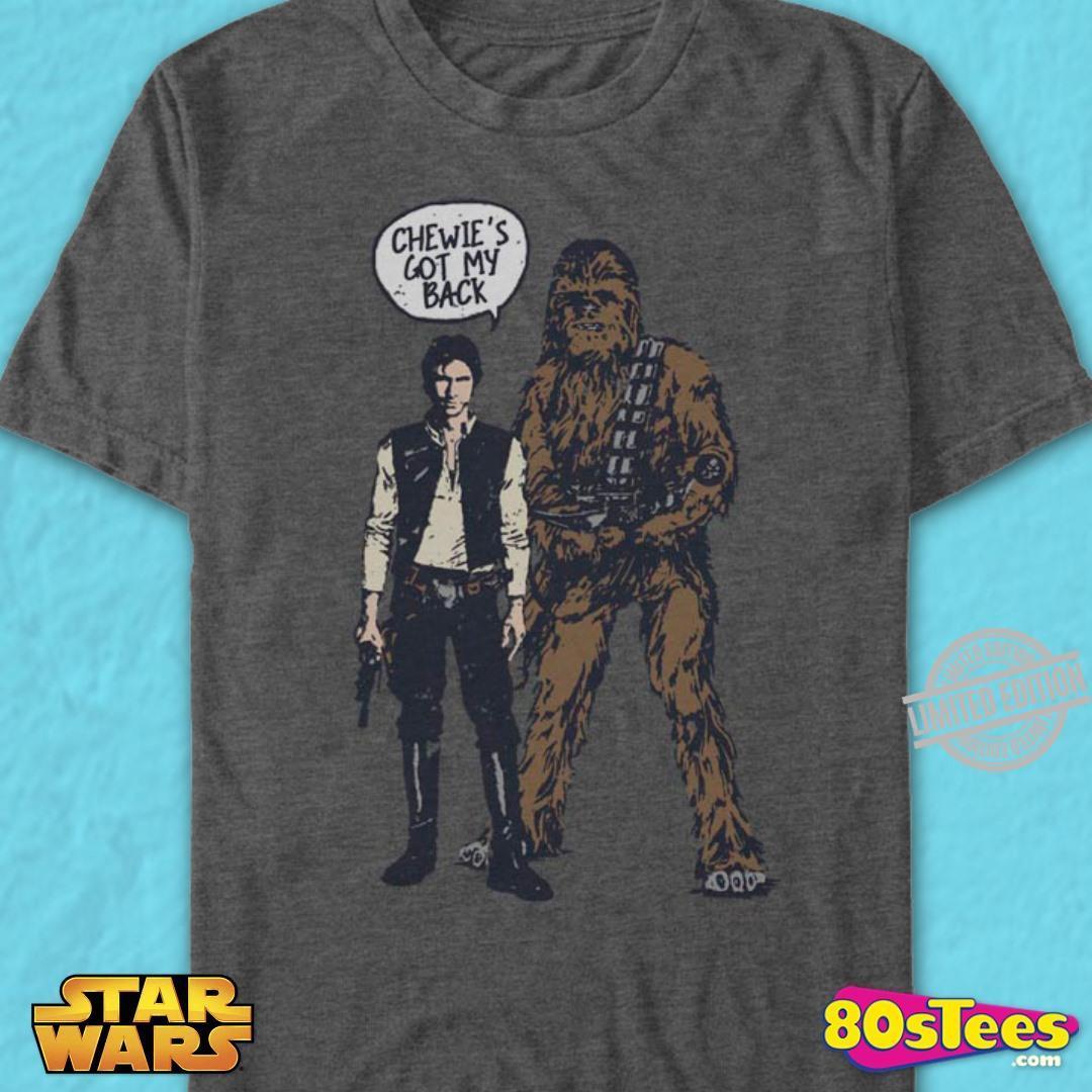 Chewie's Got My Back Shirt