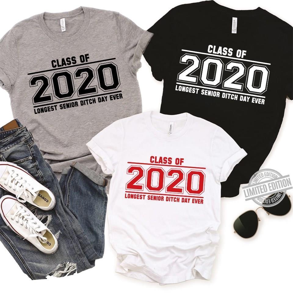 Class Of 2020 Longest Senior Ditch Day Ever Shirt