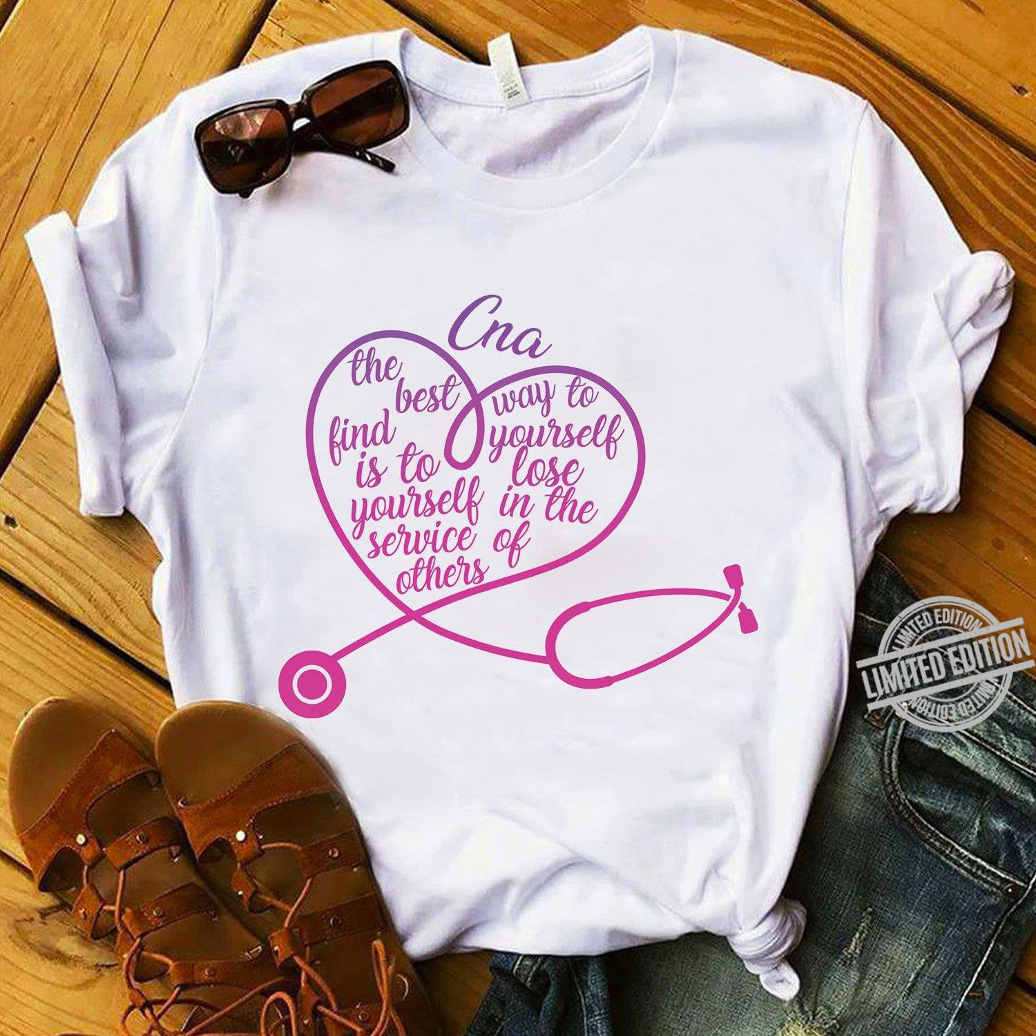 Cna The Best Find Is To Yourself Sevice Others Way To Yourself Lose In The Shirt