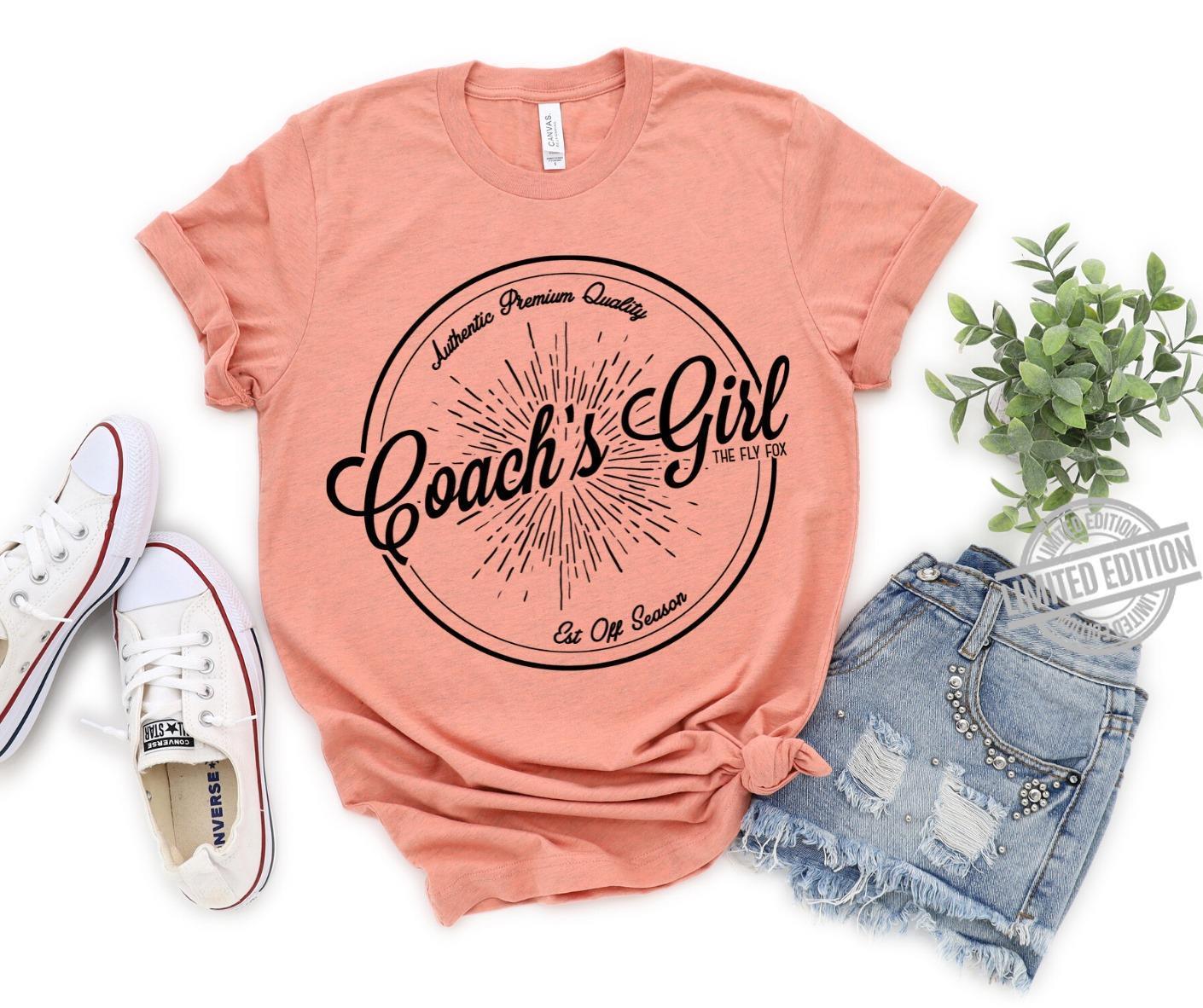 Coach's Girl Authentic Premium Quality Est Off Season Shirt