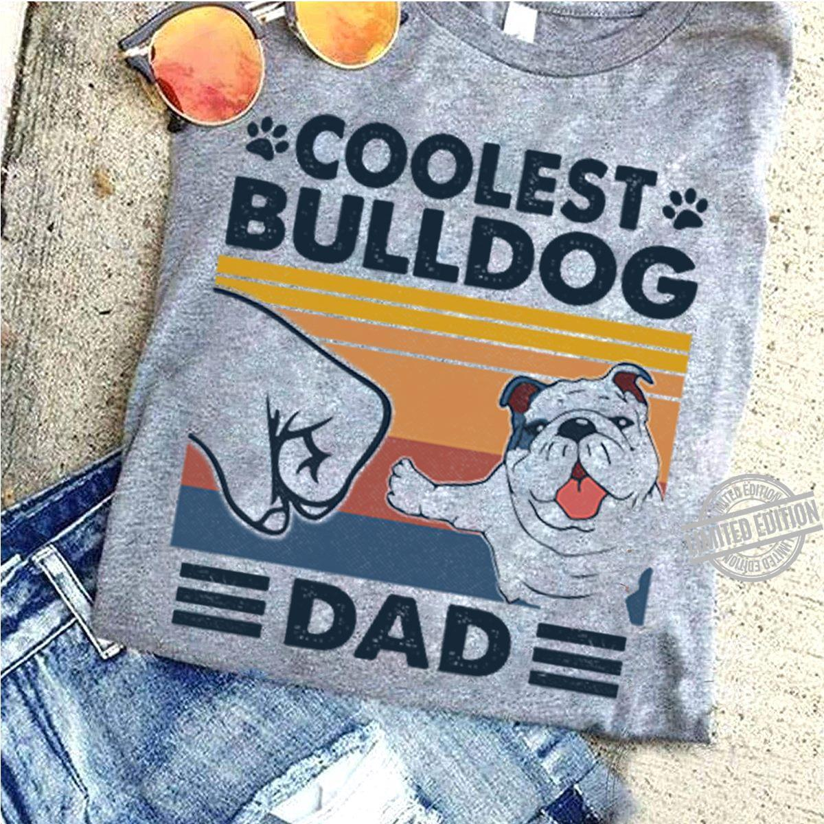 Coolest Bulldog Dad Shirt