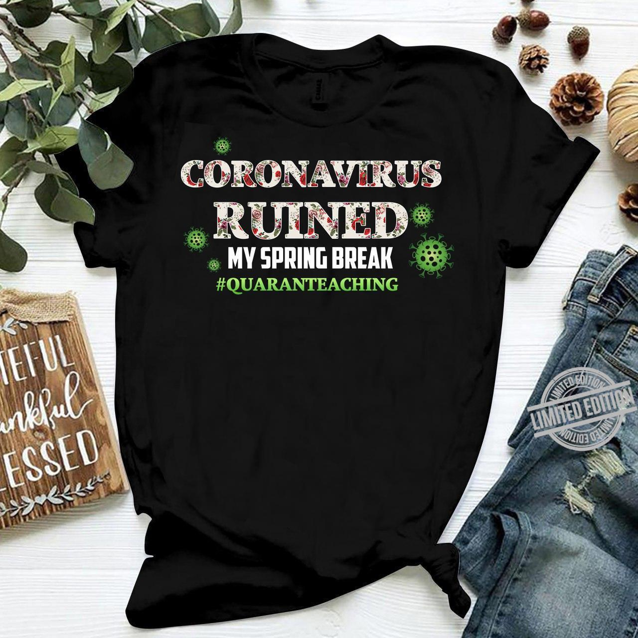 Coronavirus Ruined My Spring Break Quarantraching Shirt