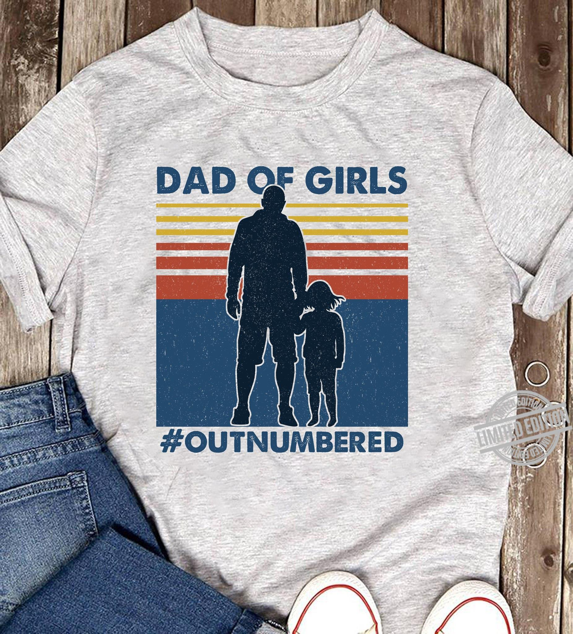Dad Of Girls Out Numbered Shirt