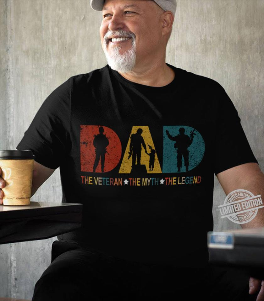 Dad The Veterean The Myth The Legend Shirt