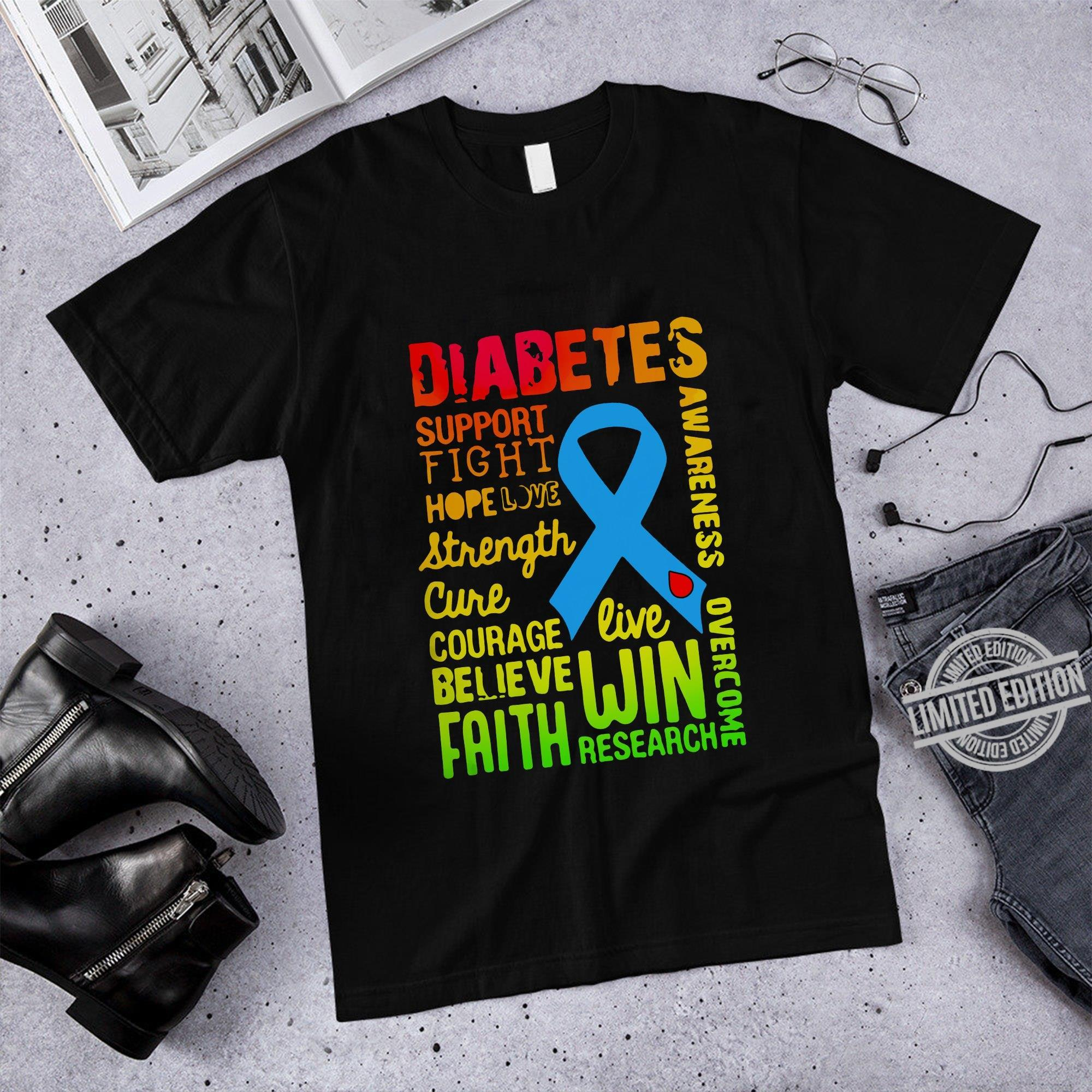 Diabetes Support Fight Hope Love Strength Cure Couorage Believe Faith Live Win Research Awareness Overcome Shirt