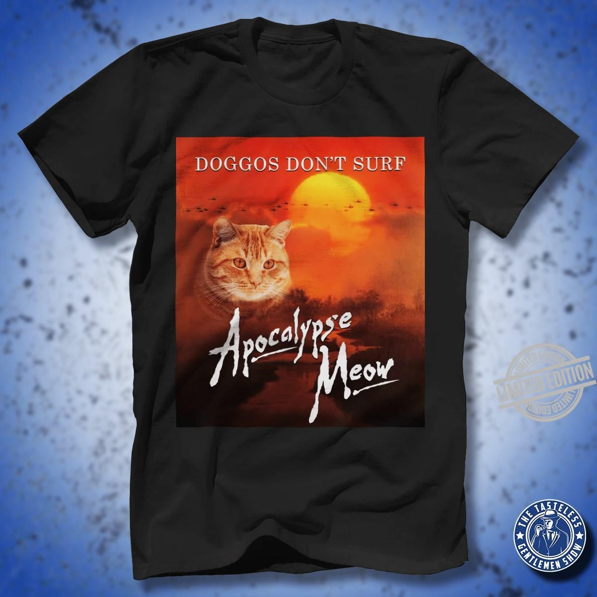 Doggos Don't Surf Apocalypse Meow Shirt