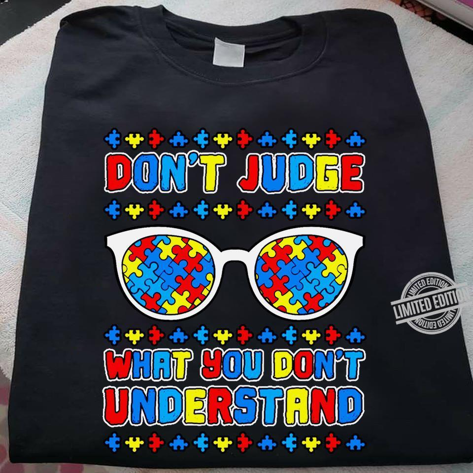 Don't Judge What You Don't Understand Shirt