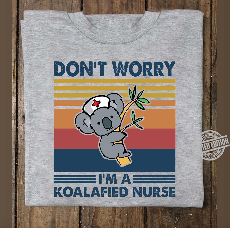 Don't Worry I'm A Koalafied Nurse Shirt