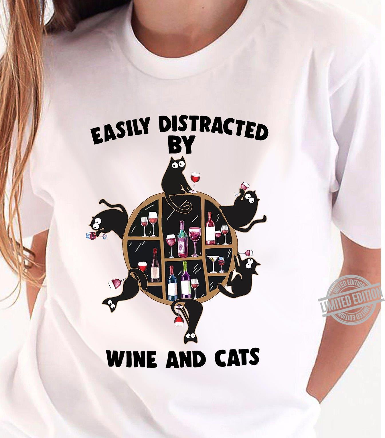 Easily Distracted By Wine And Cats Shirt