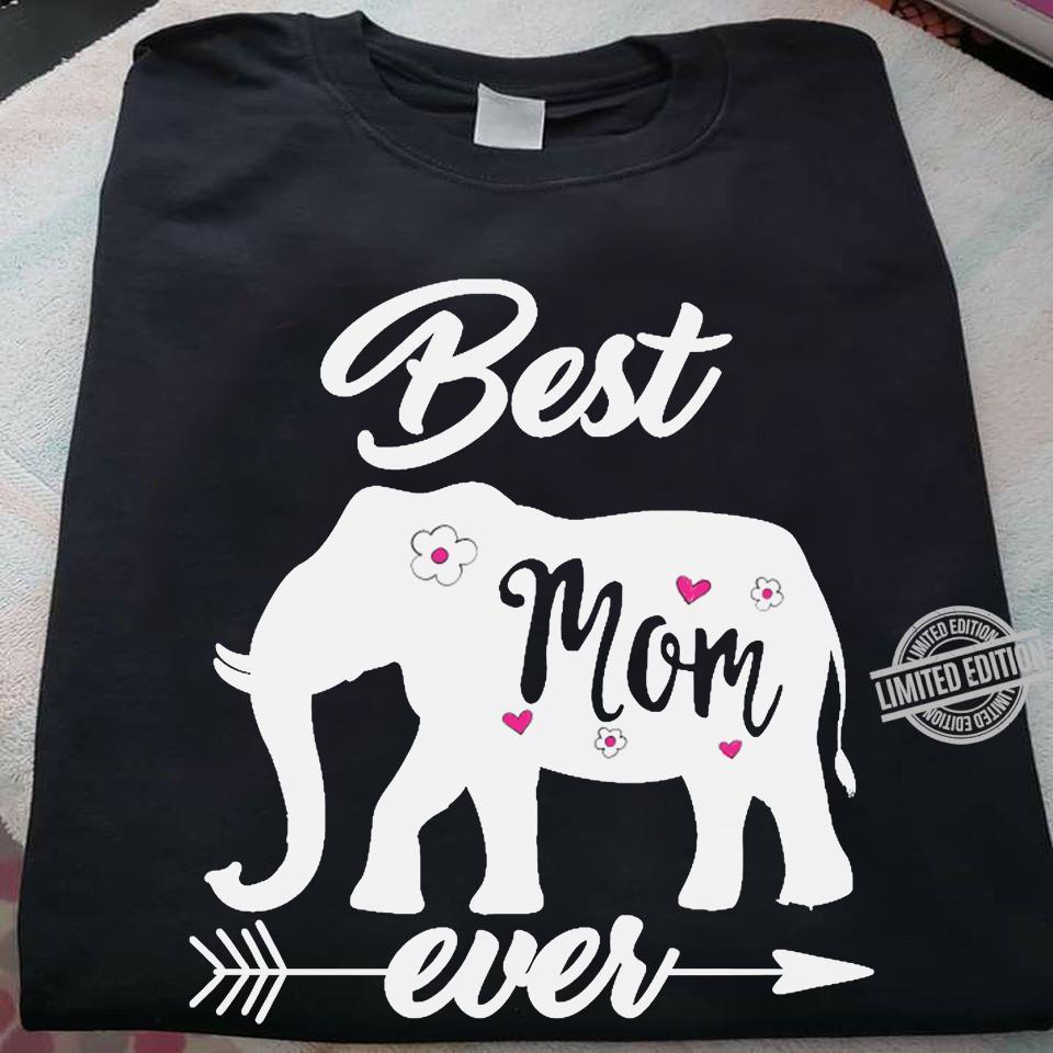 Elephant Best Mom Ever Shirt