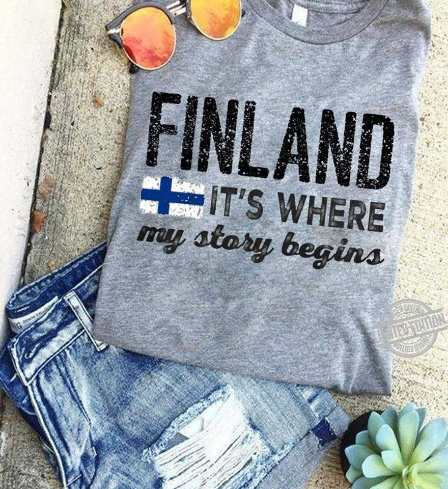 Finland It's Where My Story Begins Shirt