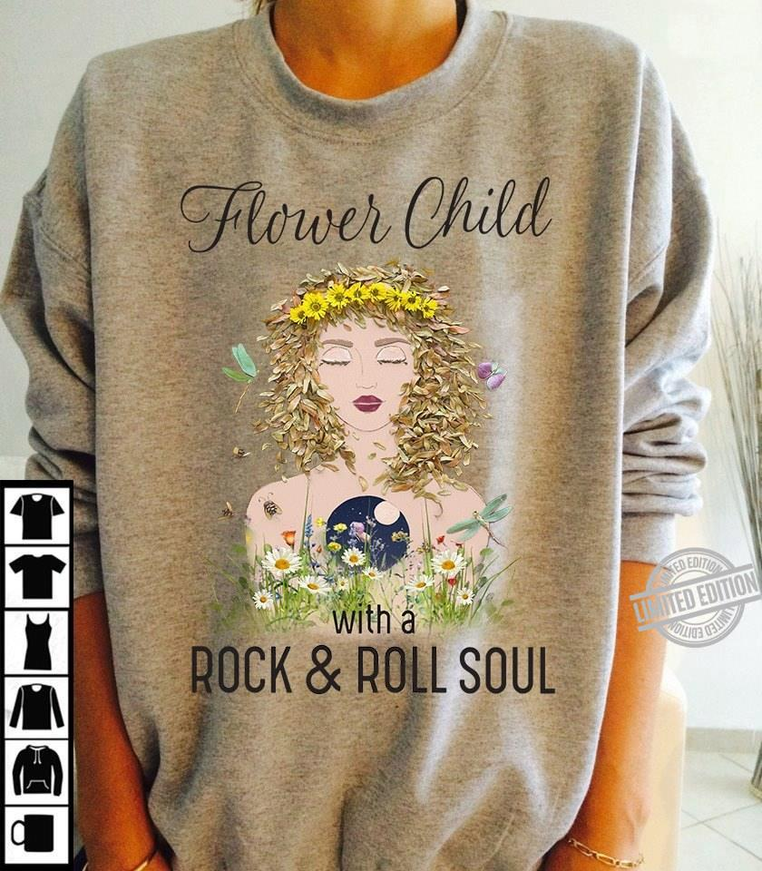 Flower Child With A Rock & Roll Soul Shirt