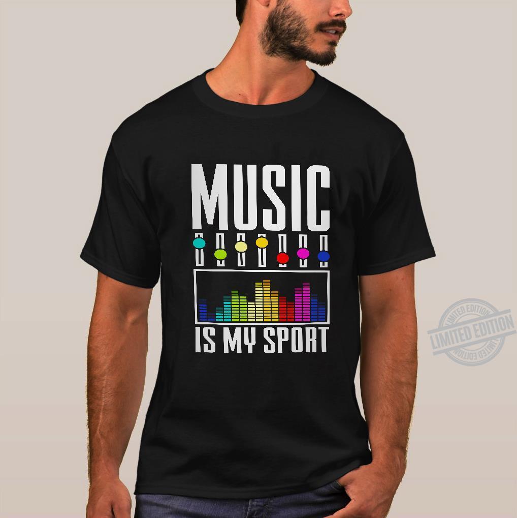 Music Is My Sport Shirt